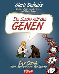 Die Sache mit den Genen - Der Comic über das Geheimnis des Lebens - Klickt hier für die große Abbildung zur Rezension