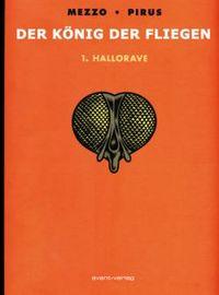 Der König der Fliegen 1: Hallorave - Klickt hier für die große Abbildung zur Rezension