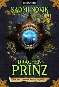 Die Feuerreiter seiner Majestät 02: Drachenprinz - Klickt hier für die große Abbildung zur Rezension