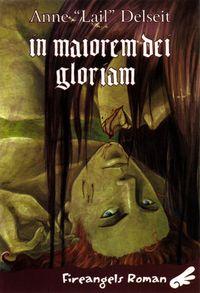 in maiorem dei gloriam – Zum höheren Ruhme Gottes - Klickt hier für die große Abbildung zur Rezension