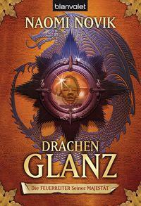 Die Feuerreiter seiner Majestät 04: Drachenglanz - Klickt hier für die große Abbildung zur Rezension