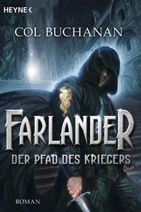 Farlander - Der Pfad des Kriegers - Klickt hier für die große Abbildung zur Rezension