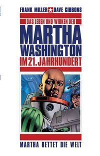 Das Leben und Wirken der Martha Washington im 21. Jahrhundert 3: Martha rettet die Welt - Klickt hier für die große Abbildung zur Rezension