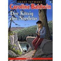 Caroline Baldwin 12: Der König des Nordens - Klickt hier für die große Abbildung zur Rezension