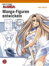 How to draw Manga: Manga-Figuren entwickeln - Klickt hier für die große Abbildung zur Rezension