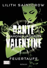 Dante Valentine: Dämonenjägerin 03: Feuertaufe - Klickt hier für die große Abbildung zur Rezension