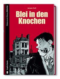 SZ Bibliothek Graphic Novels 8: Blei in den Knochen - Klickt hier für die große Abbildung zur Rezension