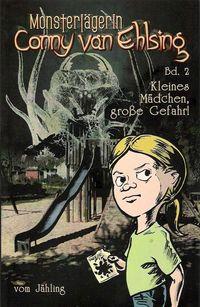 Monsterjägerin Conny van Ehlsing 2: Kleines Mädchen, große Gefahr! - Klickt hier für die große Abbildung zur Rezension
