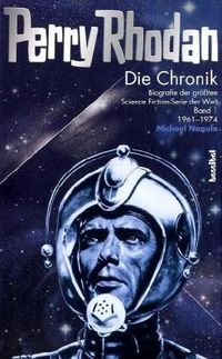 Die Perry Rhodan Chronik: Biografie der größten Science Fiction-Serie der Welt 1. 1960 - 1973 - Klickt hier für die große Abbildung zur Rezension
