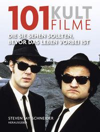 101 Kultfilme - Die Sie sehen sollten, bevor das Leben vorbei ist - Klickt hier für die große Abbildung zur Rezension