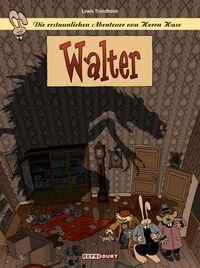 Die erstaunlichen Abenteuer von Herrn Hase 4: Walter - Klickt hier für die große Abbildung zur Rezension