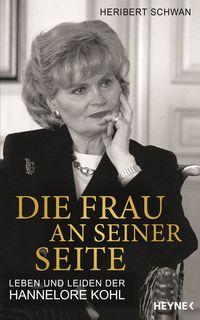 Die Frau an seiner Seite: Leben und Leiden der Hannelore Kohl - Klickt hier für die große Abbildung zur Rezension