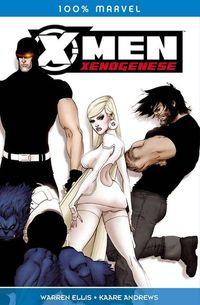 100% Marvel 58: X-Men -Xenogenese - Klickt hier für die große Abbildung zur Rezension