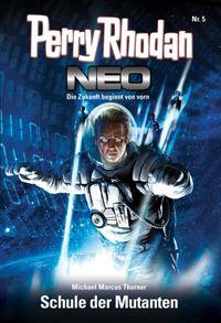 Perry Rhodan Neo 5: Schule der Mutanten - Klickt hier für die große Abbildung zur Rezension
