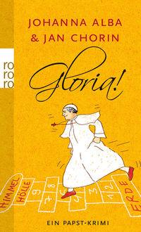 Gloria!: Ein Papst-Krimi - Klickt hier für die große Abbildung zur Rezension