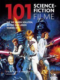 101 Science-Fiction Filme: Die Sie sehen sollten, bevor das Leben vorbei ist - Klickt hier für die große Abbildung zur Rezension