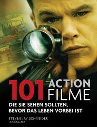 101 Action Filme: Die Sie sehen sollten, bevor das Leben vorbei ist. - Klickt hier für die große Abbildung zur Rezension
