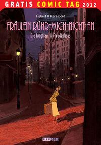 Fräulein Rühr-Mich-Nicht-An: Die Jungfrau im Freudenhaus - Gratis-Comic-Tag 2012 - Klickt hier für die große Abbildung zur Rezension