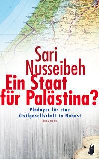 Ein Staat für Palästina? Plädoyer für eine Zivilgesellschaft in Nahost - Klickt hier für die große Abbildung zur Rezension