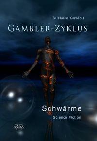 Gambler-Zyklus III: Schwärme - Klickt hier für die große Abbildung zur Rezension