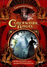 Chroniken der Schattenjäger 01: Clockwork Angel - Klickt hier für die große Abbildung zur Rezension