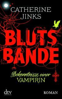 Blutsbande: Bekenntnisse einer Vampirin - Klickt hier für die große Abbildung zur Rezension