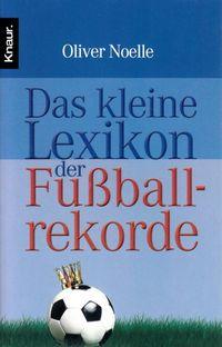Das kleine Lexikon der Fußballrekorde - Klickt hier für die große Abbildung zur Rezension