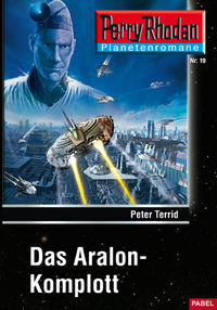 Perry Rhodan Taschenheft 19: Das Aralon-Komplott - Klickt hier für die große Abbildung zur Rezension
