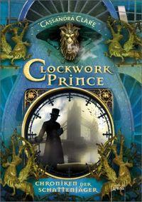 Chroniken der Schattenjäger 02: Clockwork Prince - Klickt hier für die große Abbildung zur Rezension