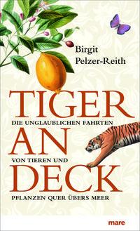 Tiger an Bord: Die unglaublichen Fahrten von Tieren und Pflanzen quer übers Meer - Klickt hier für die große Abbildung zur Rezension