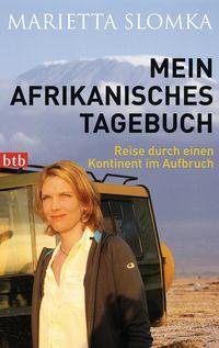 Mein afrikanisches Tagebuch: Reise durch einen Kontinent im Aufbruch - Klickt hier für die große Abbildung zur Rezension