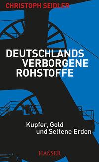Deutschlands verborgene Rohstoffe: Kupfer, Gold und Seltene Erden - Klickt hier für die große Abbildung zur Rezension