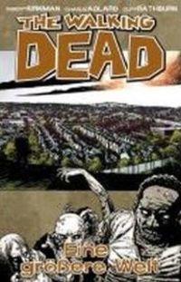 The Walking Dead 16: Eine größere Welt - Klickt hier für die große Abbildung zur Rezension