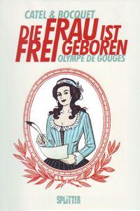 Die Frau ist frei geboren - Olympe de Gouges - Klickt hier für die große Abbildung zur Rezension