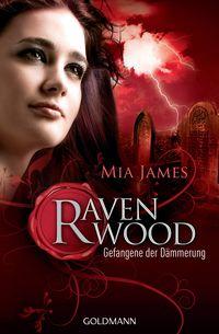 Gefangene der Dämmerung: Ravenwood 2 - Klickt hier für die große Abbildung zur Rezension