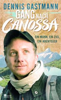 Gang nach Canossa: Ein Mann, ein Ziel, ein Abenteuer - Klickt hier für die große Abbildung zur Rezension