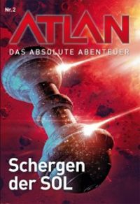 Atlan - Das absolute Abenteuer Band 2: Schergen der SOL - Klickt hier für die große Abbildung zur Rezension