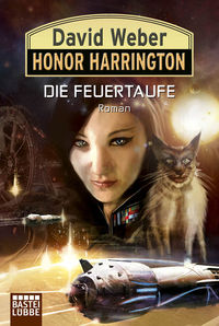Honor Harrington Band 27: Die Feuertaufe - Klickt hier für die große Abbildung zur Rezension