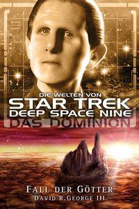 Star Trek - Die Welten von Deep Space Nine: Das Dominion - Fall der Götter - Klickt hier für die große Abbildung zur Rezension