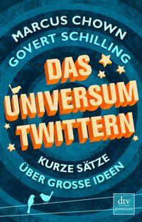 Das Universum twittern: Kurze Sätze über grosse Ideen - Klickt hier für die große Abbildung zur Rezension