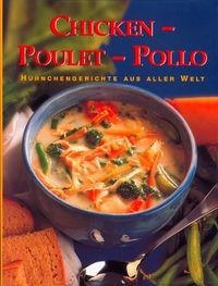 Chicken - Poulet - Pollo: Hühnchengerichte aus aller Welt - Klickt hier für die große Abbildung zur Rezension