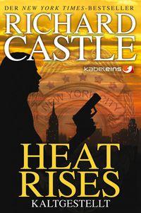 Castle 03. Heat Rises - Kaltgestellt - Klickt hier für die große Abbildung zur Rezension