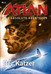 Atlan - Das absolute Abenteuer Band 3: Der Katzer - Klickt hier für die große Abbildung zur Rezension