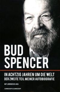 Bud Spencer - In achtzig Jahren um die Welt - Der zweite Teil meiner Autobiografie - Klickt hier für die große Abbildung zur Rezension