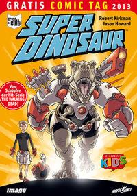 Gratis Comic Tag 2013: Super Dinosaur - Klickt hier für die große Abbildung zur Rezension
