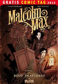 Gratis Comic Tag 2013: Malcom Max 1: Body Snatchers  - Klickt hier für die große Abbildung zur Rezension