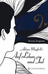 Adrian Mayfield - Auf Leben und Tod  - Klickt hier für die große Abbildung zur Rezension