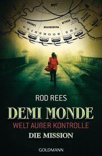 Die Mission: Demi-Monde – Welt außer Kontrolle 1 - Klickt hier für die große Abbildung zur Rezension