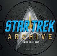 Star Trek Archive - 40 Jahre Sci-Fi-Kult - Klickt hier für die große Abbildung zur Rezension