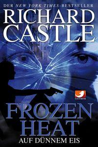 Castle 04: Frozen Heat - Auf dünnem Eis - Klickt hier für die große Abbildung zur Rezension